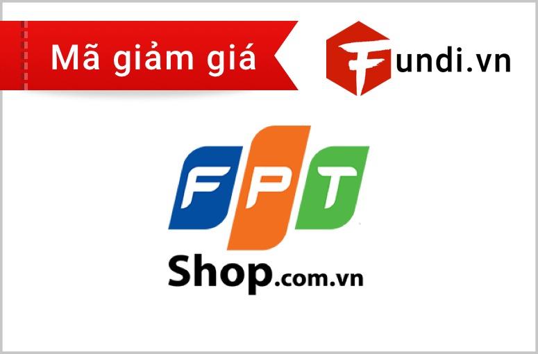 Mã giảm giá Fundi.vn cho FPT Shop