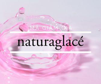 Mã giảm giá Naturaglace, Naturaglacé mỹ phẩm khuyến mãi tháng 4/2020